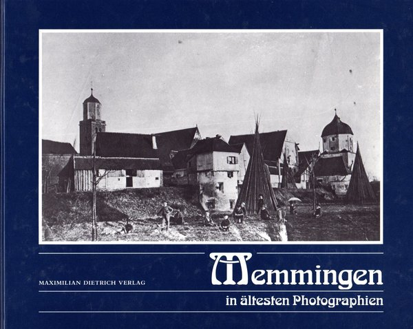 Memmingen in ältesten Photographien